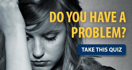 Do you have a problem? Take the quiz.